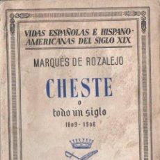 Libros antiguos: MARQUÉS DE ROZALEJO : CHESTE O TODO UN SIGLO (ESPASA CALPE, 1935) . Lote 56225850