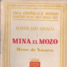 Libros antiguos: MARTÍN LUIS GUZMÁN : MINA EL MOZO, HÉROE DE NAVARRA (ESPASA CALPE, 1932) . Lote 56228393