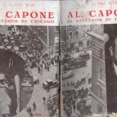 Libros antiguos: E. C. DEL MAR : AL CAPONE EL DICTADOR DE CHICAGO (IBERIA, 1931). Lote 56229021
