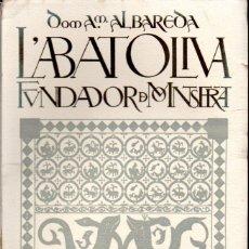 Libros antiguos: ALBAREDA : L'ABAT OLIVA, FUNDADOR DE MONTSERRAT (1931). Lote 56248688