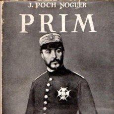 Libros antiguos: POCH NOGUER : PRIM (JUVENTUD, 1934) . Lote 56275396