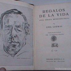 Libros antiguos: EMIL LUDWIG. REGALOS DE LA VIDA. 1932. EDITORIAL JUVENTUD.BARCELONA.BIBLIOTECA POPULAR DE CERVERA.. Lote 56389580