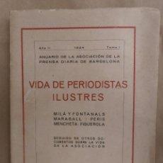 Libros antiguos: VIDA DE PERIODISTAS ILUSTRES. MILÁ Y FONTANALS, MARAGALL: PERIS MENCHETA: FIGUEROLA. Lote 56634878
