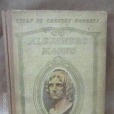 Libros antiguos: ALEJANDRO MAGNO. VIDAS DE GRANDES HOMBRES. JUAN PALAU VERA. SEIX BARRAL 1934. . Lote 56660633