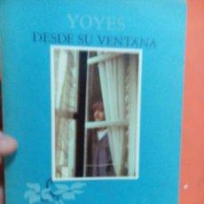 Libros antiguos: LIBRO YOYES DESDE SU VENTANA. Lote 56876111