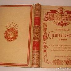 Libros antiguos: DON JUAN B. ENSEÑAT. EL EMPERADOR GUILLERMO II ÍNTIMO. RM74703. . Lote 56903227