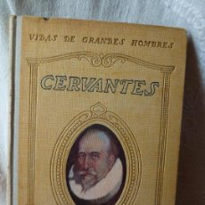 Libros antiguos: CERVANTES -VIDA DE GRANDES HOMBRES -SEIX Y BARRALL 1934. Lote 56928006