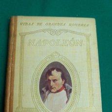 Libros antiguos: VIDA DE NAPOLEON .- JUAN PALAU VERA .- VIDAS DE GRANDES HOMBRES .- SEXTA EDICION 1934. Lote 57026003
