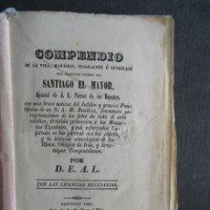 Libros antiguos: GALICIA.SANTIAGO.'COMPENDIO DE LA VIDA, MARTIRIO, TRASLACION DE SANTIAGO' 1858. FALTAN 71 PAGINAS.. Lote 57392835