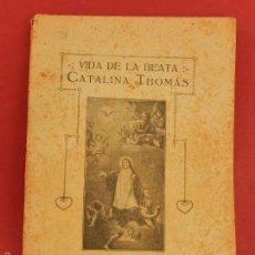 Libros antiguos: VIDA DE LA BEATA CATALINA THOMÁS. 1916. IMPRENTA LA ESPERANZA. PALMA DE MALLORCA.. Lote 57414727