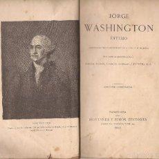 Libros antiguos: JORGE WÁSHINGTON ÍNTIMO / MONTANER Y SIMON EDITORES / 1910. Lote 57449655