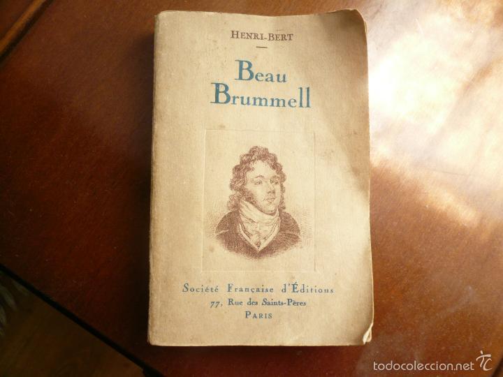 Libros antiguos: BEAU BRUMMELL, HENRI-BERT. EDITADO POR LA SOCIÉTÉ FRANÇAISE DEDITIONS, PARIS 1930 - Foto 10 - 57477877