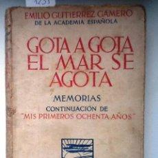 Libros antiguos: GOTA A GOTA EL MAR SE AGOTA. 1934 EMILIO GUTIERREZ GAMERO. MEMORIAS. Lote 57504761