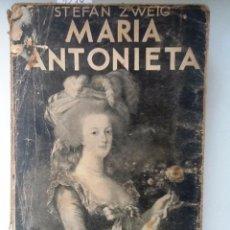 Libros antiguos: MARIA ANTONIETA. 1934 STEFAN ZWEIG. TRADUCION RAMON MARIA TENREIRO. Lote 194257250