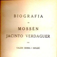 Libros antiguos: V. SERRA I BOLDÚ : BIOGRAFIA DE JACINT VERDAGUER ( PROTECTORA DE L'ENSENYANÇA CATALANA , 1924). Lote 57539828
