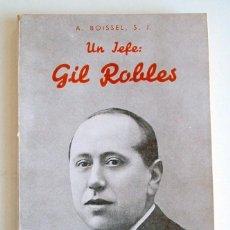 Libros antiguos: UN JEFE: GIL ROBLES, POR ANTONY BOISSEL. Lote 57978539