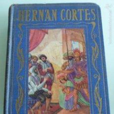 Libros antiguos: HERNAN CORTES. PAGINAS BRILLANTES. ANTONIO SOLIS. Lote 58118232