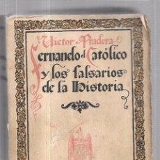 Libri antichi: FERNANDO EL CATÓLICO Y LOS FALSARIOS DE LA HISTORIA,LIBRO DE 1922,MADRID,VER LAS FOTOS. Lote 58143780