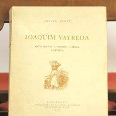 Libros antiguos: 7836 - JOAQUIM VAYREDA. ANTECEDENTES L'AMBIENT. L'HOME. RAFAEL BENET. GRAF. THOMAS. 1922.. Lote 58202074
