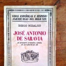 Libros antiguos: HIDALGO, DIEGO. JOSÉ ANTONIO DE SARAVIA : DE ESTUDIANTE EXTREMEÑO A GENERAL DE LOS EJÉRCITOS DEL ZAR. Lote 58222839