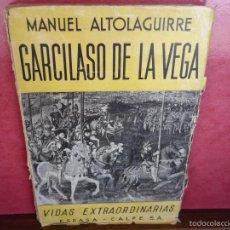 Libros antiguos: GARCILASO DE LA VEGA. ALTOLAGUIRRE. ESPASA, 1933.. Lote 58320474