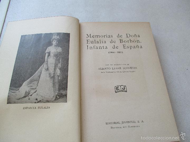 Libros antiguos: MEMORIAS DE DOÑA EULALIA DE BORBÓN, INFANTA DE ESPAÑA 1864-1931-EDT: JUVENTUD- S/F-INTRODUCCIÓN DE - - Foto 2 - 144717386