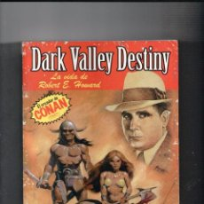 Libros antiguos: DARK VALLEY DESTINY -DOLMEN 2005 LA VIDA DEL CREADOR DE CONAN. Lote 210768474