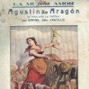 Libros antiguos: AGUSTINA DE ARAGÓN. MI VIDA POR LA PATRIA. RAFAEL DEL CASTILLO.. Lote 58796476