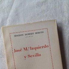 Libros antiguos: (SEVILLA) JOAQUIN ROMERO MURUBE - JOSE Mª IZQUIERDO Y SEVILLA. 1934. Lote 59201130