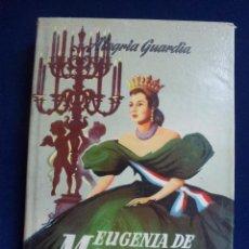 Livros antigos: EUGENIA DE MONTIJO. ALEGRÍA GUARDIA. Lote 84308212