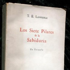Libros antiguos: LOS SIETE PILARES DE LA SABIDURIA - UN TRIUNFO - T. E. LAWRENCE - SUR. Lote 59835388