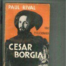 Alte Bücher - CÉSAR BORGIA. Paul Rival - 60581147