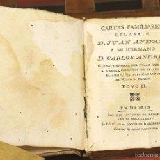 Libros antiguos: LP-293 - CARTAS FAMILIARES DEL ABATE J. ANDRÉS A SU HERMANO C. ANDRÉS. TOMO II. 1786.. Lote 60771807