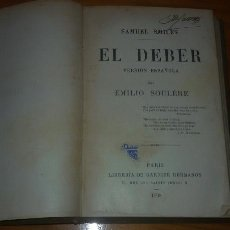 Libri antichi: EL DEBER SAMUEL SMILES VERSION ESPAÑOLA POR EMILIO SOULERE HERMANOS GARNIER 1898. Lote 56881302