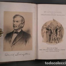 Libros antiguos: THE LIFE AND EXPLORATIONS OF DAVID LIVINGSTONE, LL.D. COMPILED FROM RELIABLE SOURCES.. Lote 39453212