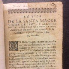Libros antiguos: LA VIDA DE LA SANTA MADRE TERESA DE JESUS, Y ALGUNAS DE LAS MERCEDES, CAMINO DE PERFECCION. Lote 62660392
