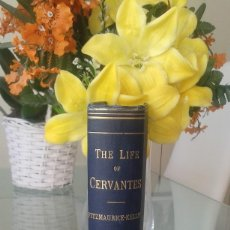 Libros antiguos: THE LIFE OF MIGUEL DE CERVANTES SAAVEDRA FITZMAURICE KELLY 1892. Lote 62754360