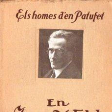 Libros antiguos: ELS HOMES D'EN PATUFET : EN JOSEP Mª FOLCH I TORRES (DAVID, C. 1930). Lote 62796480