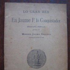 Libros antiguos: LO GRAN REY EN JAUME Iº LO CONQUISTADOR. 1908. Lote 63121848
