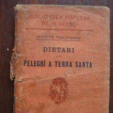 Libros antiguos: DIETARI D´UN PELEGRI A TERRA SANTA JACINTO VERDAGUER. Nº 58. 1906. Lote 63198356