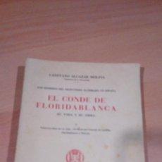 Libros antiguos: EL CONDE DE FLORIDABLANCA - SU VIDA Y SU OBRA I- CAYETANO ALCAZAR DE MOLINA 1934. Lote 63773979
