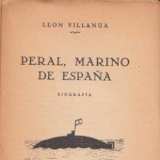 Alte Bücher - León Villanúa. Peral, marino de España. Biografía. Madrid, 1934. - 64026531