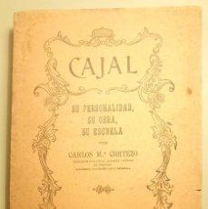 Libros antiguos: CAJAL SU PERSONALIDAD, SU OBRA, SU ESCUELA MADRID 1922 CARLOS Mª CORTEZO. Lote 65794502