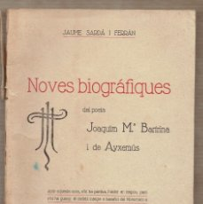 Libros antiguos: NOVES BIOGRÀFIQUES DEL POETA JOAQUIM Mª BARTRINA I DE AYXEMÚS - JAUME SARDÀ - REUS 1925. Lote 65952606