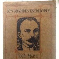 Libros antiguos: JOSE MARTI. 1925 M. ISIDRO MENDEZ LOS GRANDES ESCRITORES. Lote 66227086