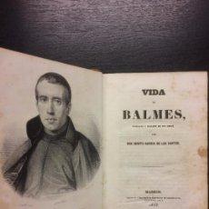 Libros antiguos: VIDA DE BALMES, BENITO GARCIA DE LOS SANTOS, LA MUERTE DE BALMES. Lote 67644629