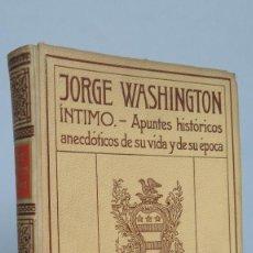 Alte Bücher - 1910.- GEORGE WASHINGTON. INTIMO. MONTANER Y SIMON EDITORES - 67875449