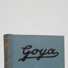 Libros antiguos: GOYA. SU VIDA Y SUS OBRAS. TOMAS G. LARRAYA. Lote 68034061