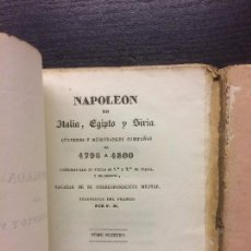 Libros antiguos: NAPOLEON EN ITALIA, EGIPTO Y SIRIA, CELEBRES Y MEMORABLES CAMPAÑAS DE 1796 A 1800. Lote 68200349