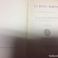 Libros antiguos: LA REINA MÁRTIR. APUNTES HISTÓRICOS DEL SIGLO XVI. / LUIS COLOMA - EDICION 1911. Lote 69646881